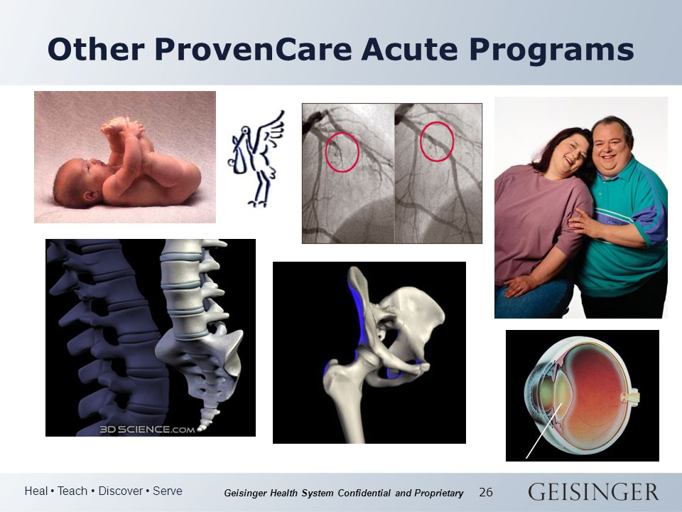 Heal Teach Discover Serve Geisinger Health System Confidential and Proprietary 26 Other ProvenCare Acute Programs