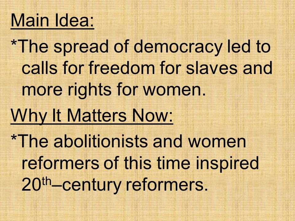 Abolitionists Call for Ending Slavery *Abolition, the movement to end slavery, began in the late 1700's.