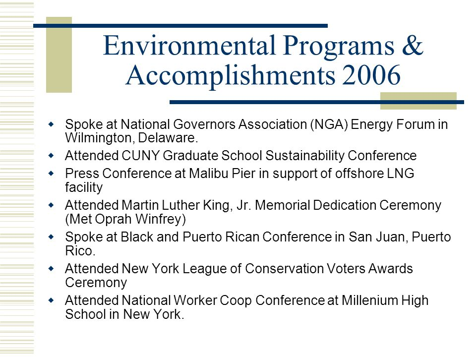 Environmental Programs & Accomplishments 2006  Spoke at National Governors Association (NGA) Energy Forum in Wilmington, Delaware.