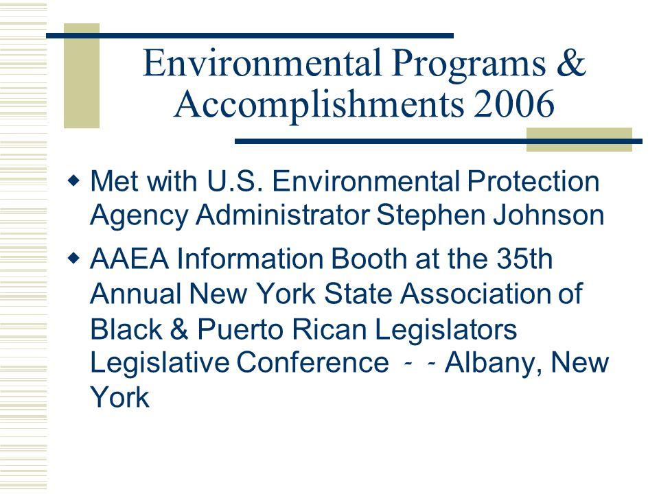 Environmental Programs & Accomplishments 2006  Met with U.S.