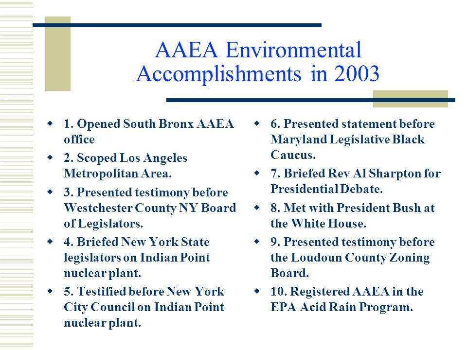 AAEA Environmental Accomplishments in 2003  1. Opened South Bronx AAEA office  2.