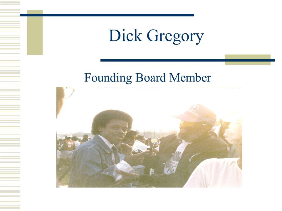 Dick Gregory Founding Board Member