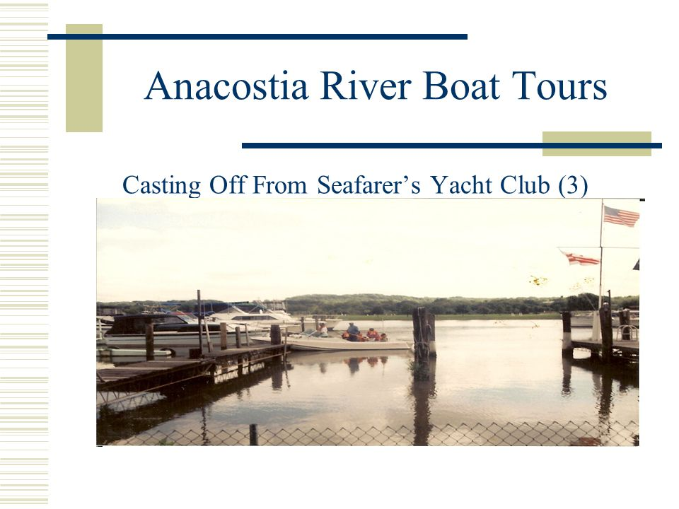 Anacostia River Boat Tours Casting Off From Seafarer's Yacht Club (3)