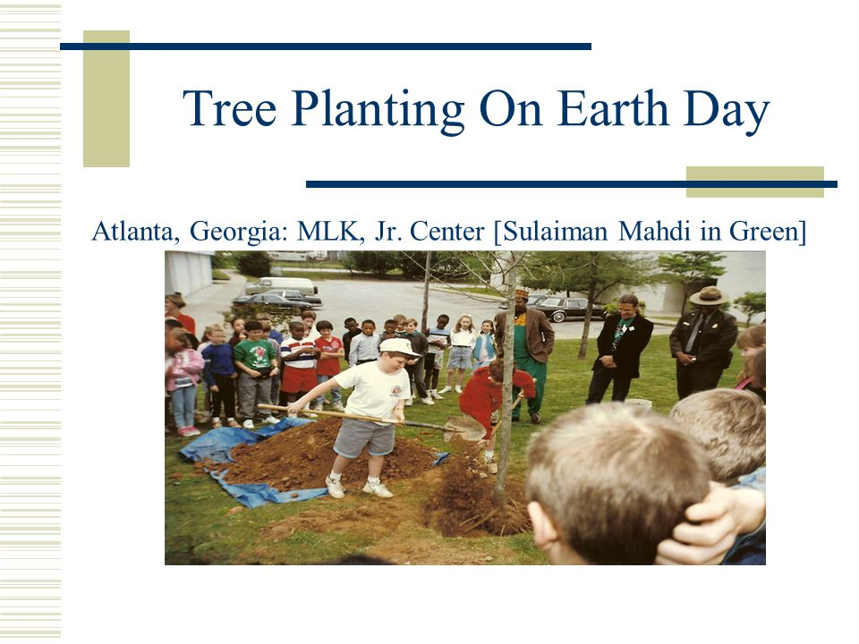 Tree Planting On Earth Day Atlanta, Georgia: MLK, Jr. Center [Sulaiman Mahdi in Green]