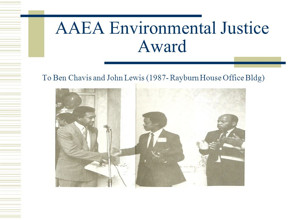 AAEA Environmental Justice Award To Ben Chavis and John Lewis (1987- Rayburn House Office Bldg)