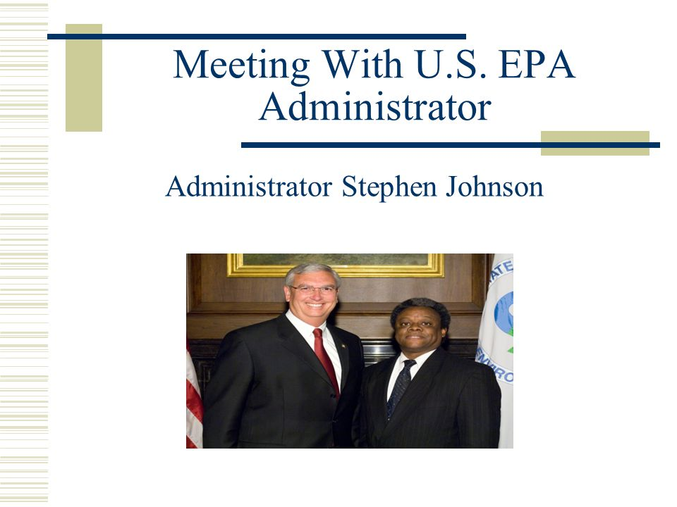 Meeting With U.S. EPA Administrator Administrator Stephen Johnson