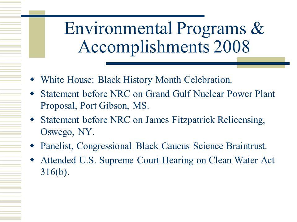 Environmental Programs & Accomplishments 2008  White House: Black History Month Celebration.