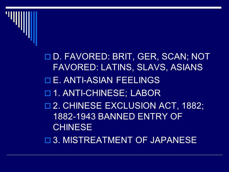  D. FAVORED: BRIT, GER, SCAN; NOT FAVORED: LATINS, SLAVS, ASIANS  E.