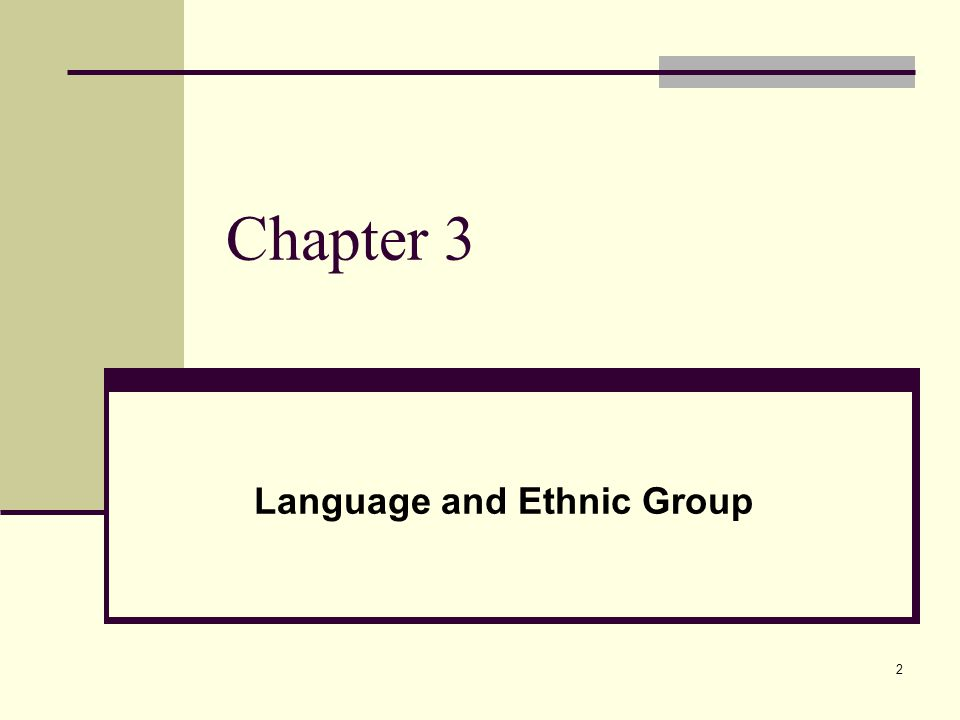 2 Chapter 3 Language and Ethnic Group