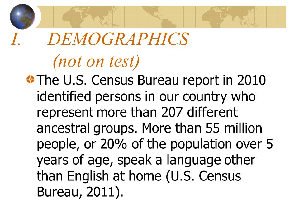 I.DEMOGRAPHICS (not on test) The U.S.