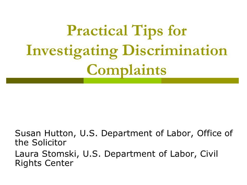 Practical Tips for Investigating Discrimination Complaints Susan Hutton, U.S.