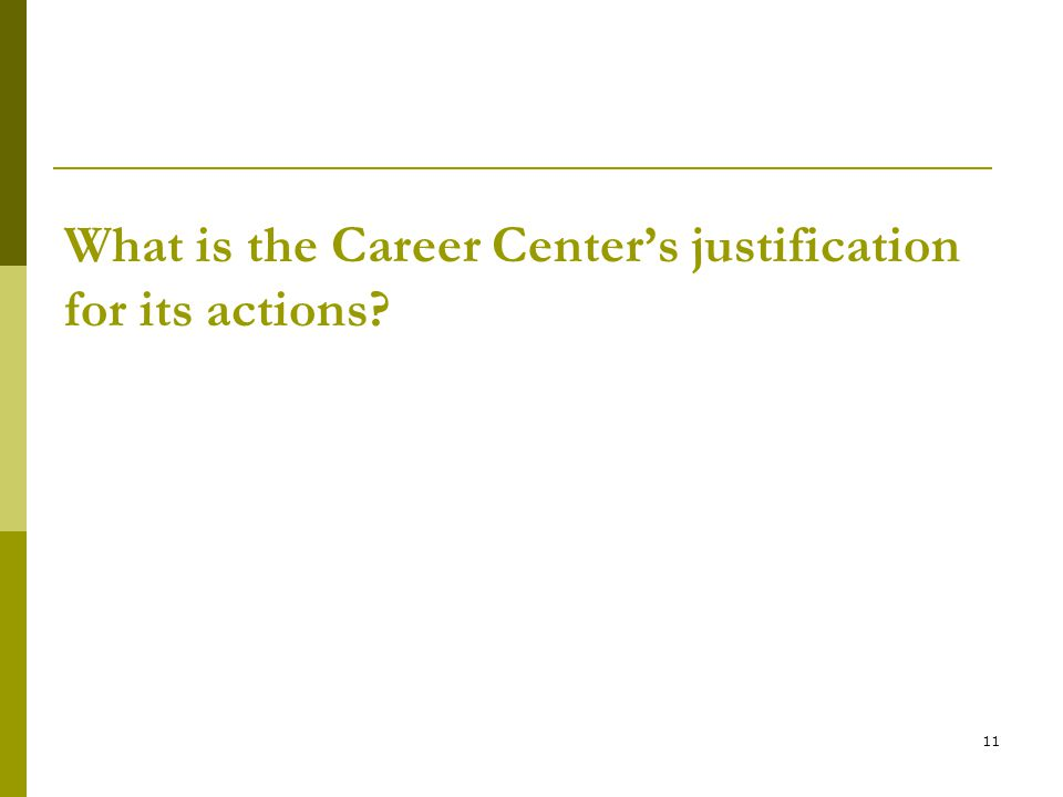 11 What is the Career Center's justification for its actions?