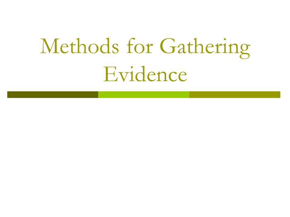 Methods for Gathering Evidence
