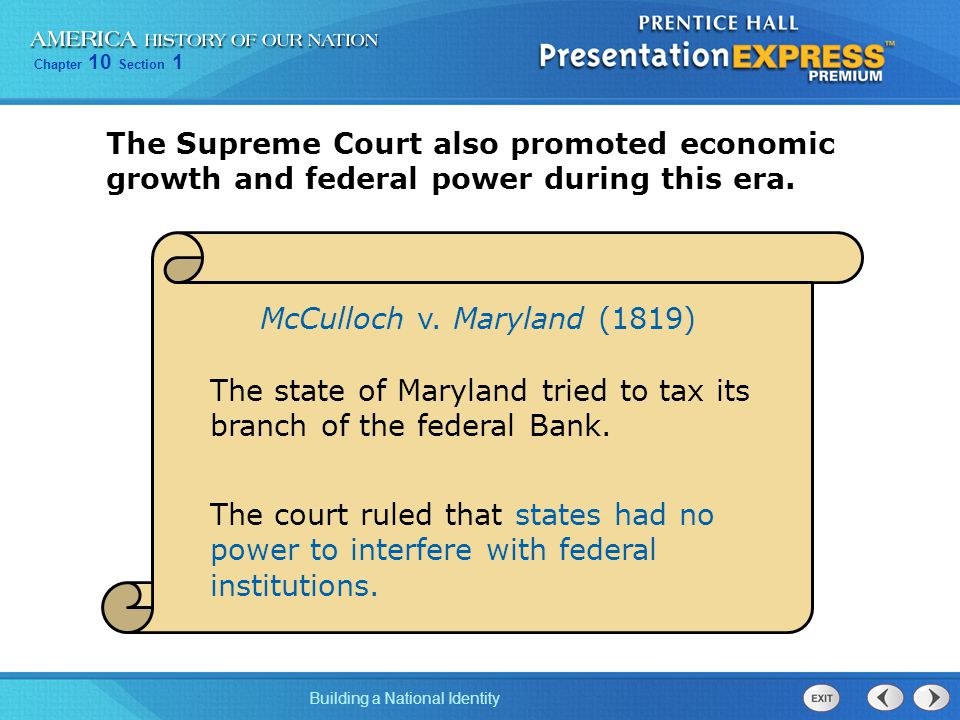 Chapter 10 Section 1 Building a National Identity The Supreme Court also promoted economic growth and federal power during this era.