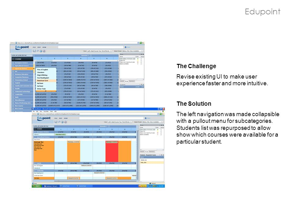 Edupoint The Challenge Revise existing UI to make user experience faster and more intuitive.