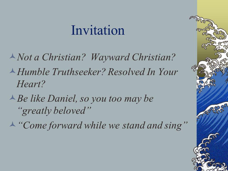 Invitation Not a Christian.Wayward Christian. Humble Truthseeker.