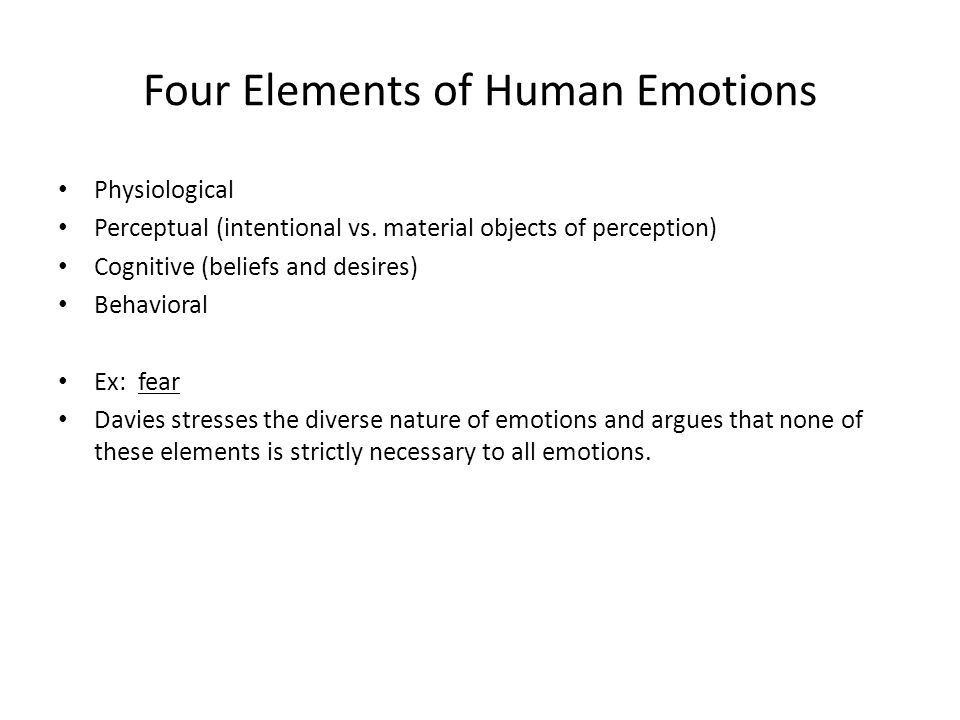 Four Elements of Human Emotions Physiological Perceptual (intentional vs.