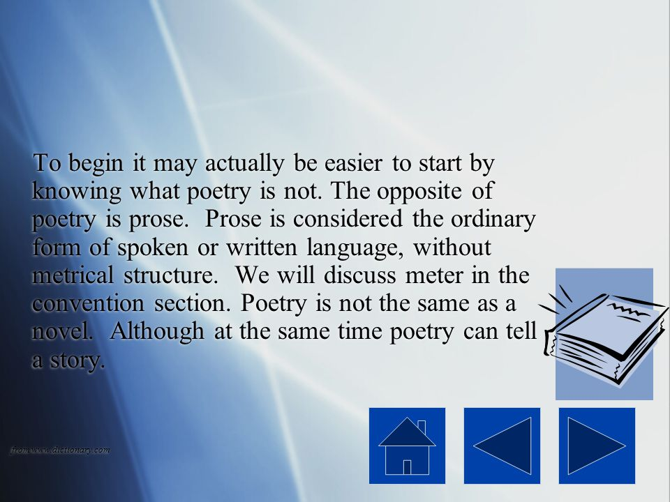 What is Poetry? Poetry according to the dictionary is the art of rhythmical composition, written or spoken, for exciting pleasure by beautiful, imagin