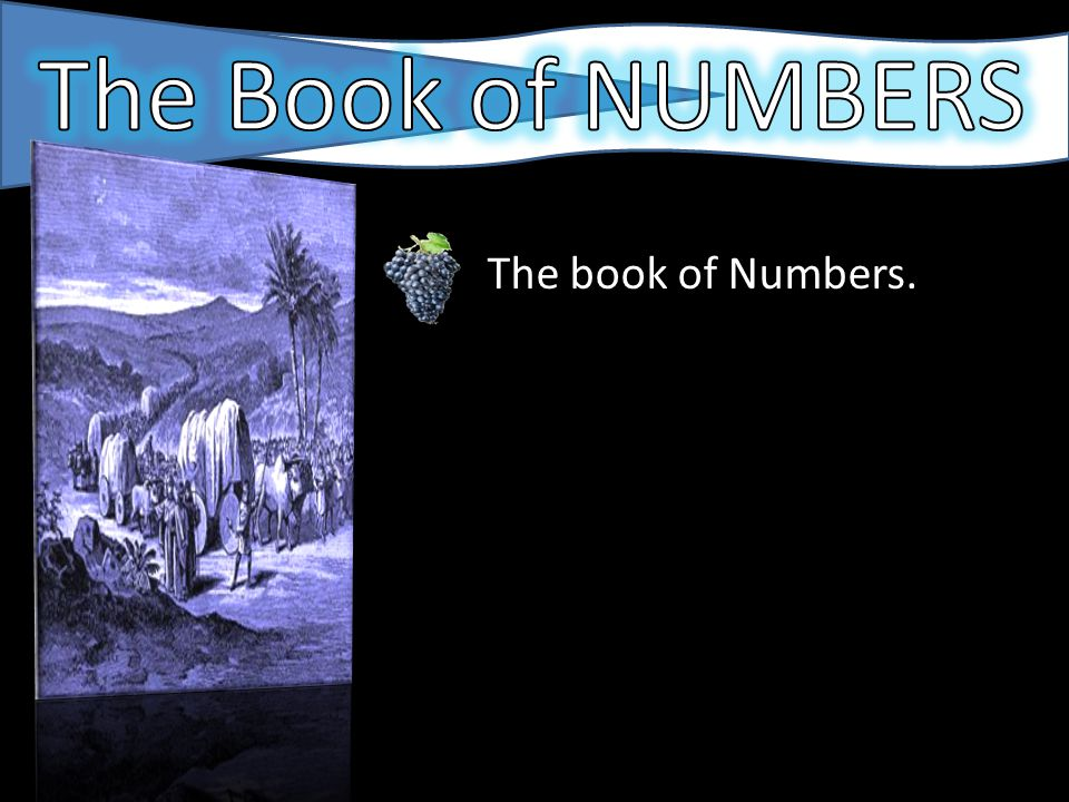The book of Numbers takes its name from the numbering of the people at Sinai (chapter 1) / Moab (chapter 26) The book contains 36 chapters and is a historical account of about 40 years of Israel's history (1450-1410 BC).