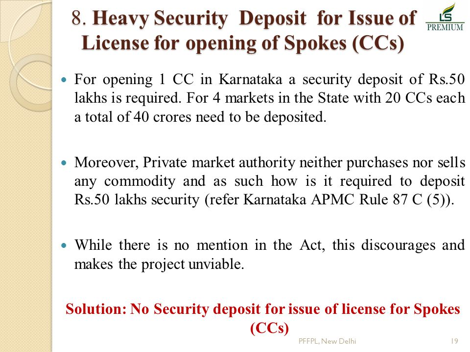 8. Heavy Security Deposit for Issue of License for opening of Spokes (CCs) For opening 1 CC in Karnataka a security deposit of Rs.50 lakhs is required