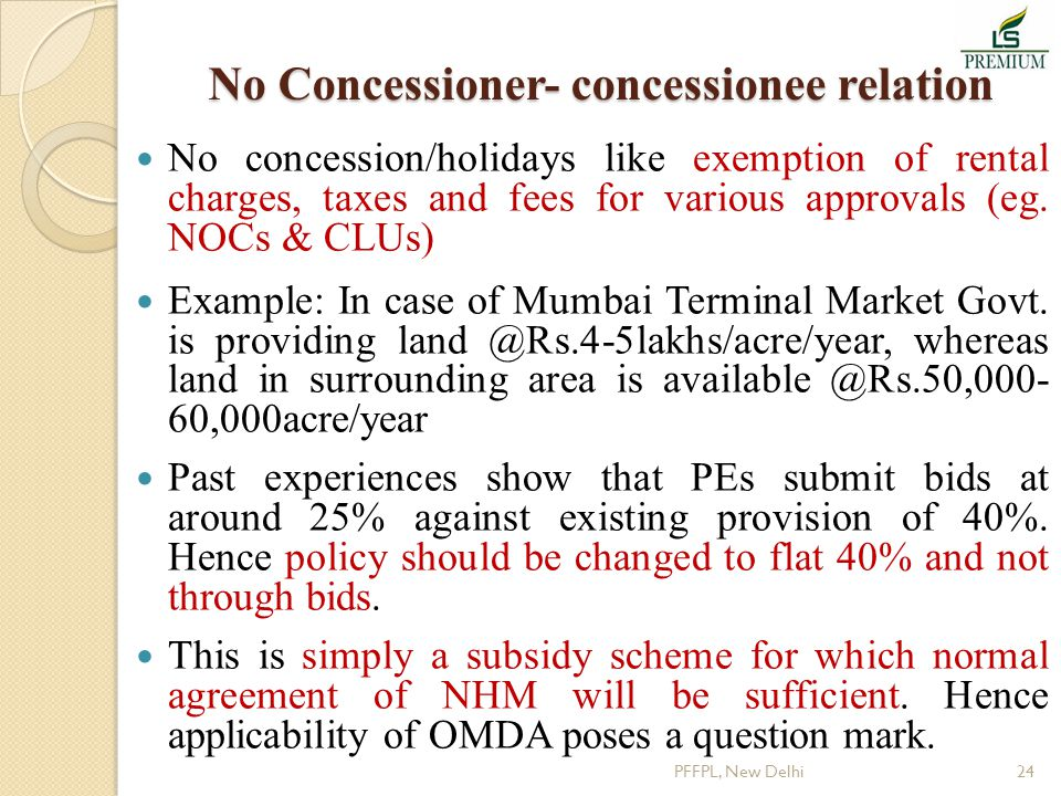 No Concessioner- concessionee relation No concession/holidays like exemption of rental charges, taxes and fees for various approvals (eg.