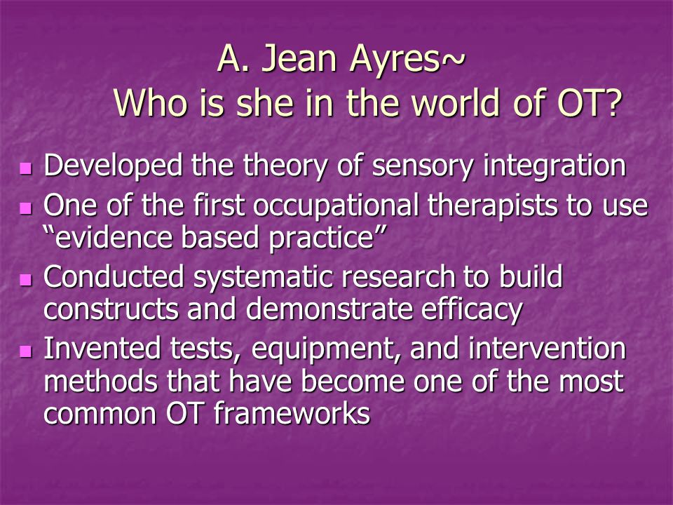 A.Jean Ayres~ Who is she in the world of OT. A. Jean Ayres~ Who is she in the world of OT.