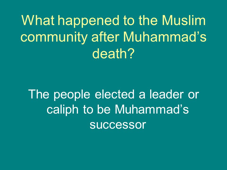 What happened to the Muslim community after Muhammad's death.