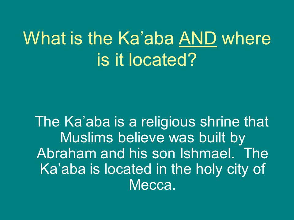 What is the Ka'aba AND where is it located.