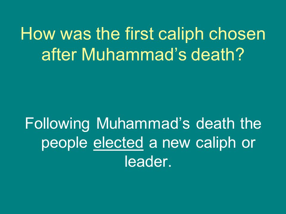 How was the first caliph chosen after Muhammad's death.