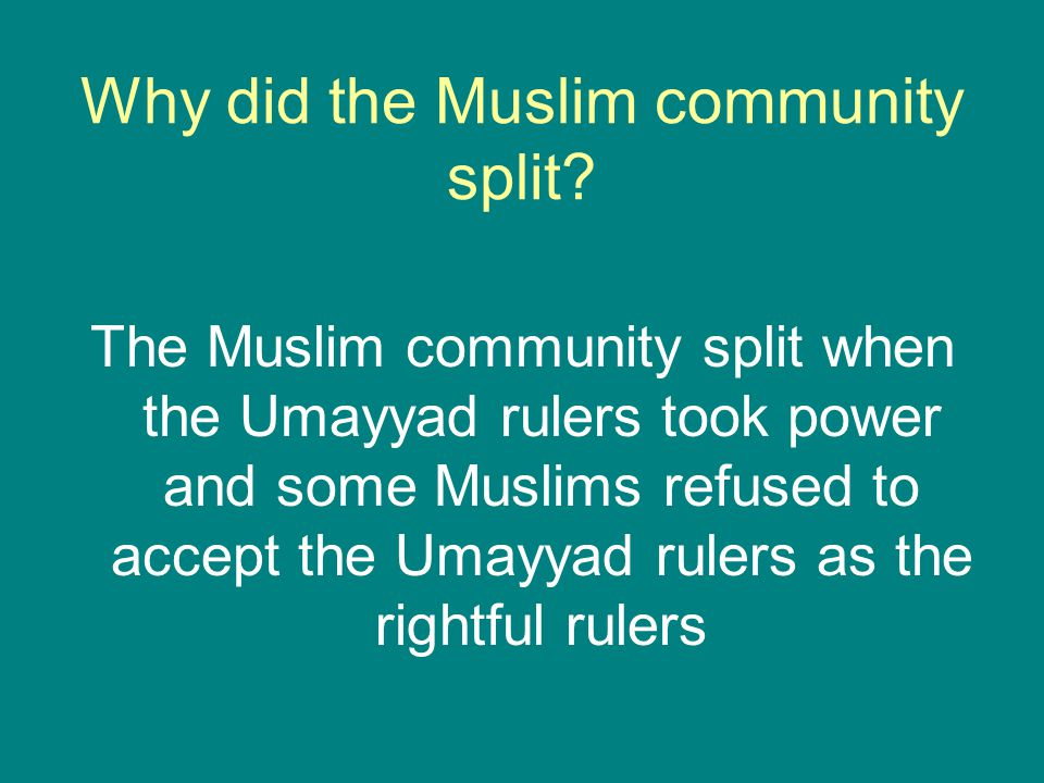 Why did the Muslim community split.