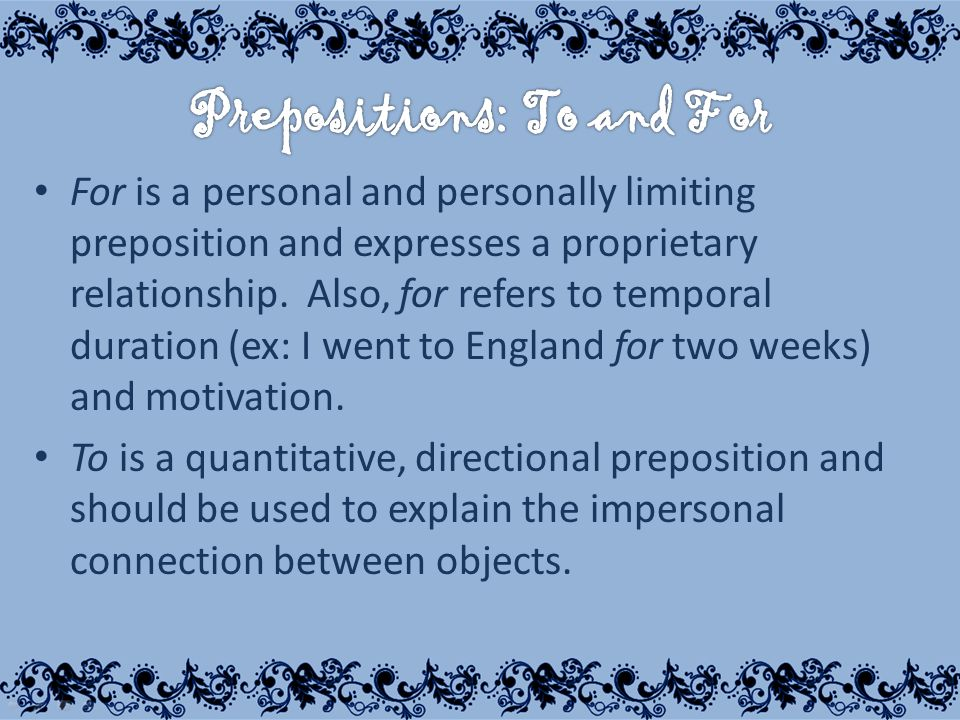 For is a personal and personally limiting preposition and expresses a proprietary relationship.