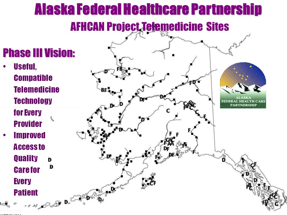 I need text to cover up Alaska Federal Healthcare Partnership Alaska Federal Healthcare Partnership AFHCAN Project Telemedicine Sites Phase III Vision: Useful, Compatible Telemedicine Technology for Every Provider Improved Access to Quality Care for Every Patient