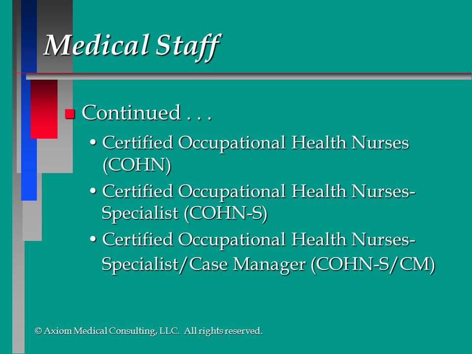 © Axiom Medical Consulting, LLC. All rights reserved. © Axiom Medical Consulting, LLC. All rights reserved. n Continued... Certified Occupational Heal
