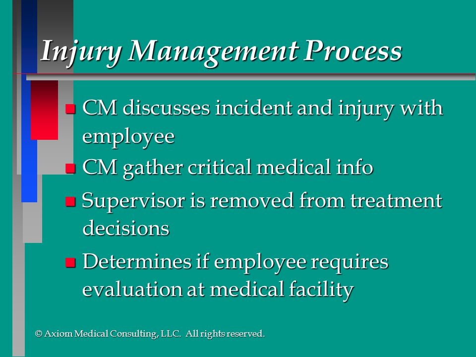 © Axiom Medical Consulting, LLC. All rights reserved. © Axiom Medical Consulting, LLC. All rights reserved. n CM discusses incident and injury with em