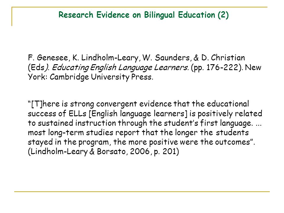 Research Evidence on Bilingual Education (2) F. Genesee, K.