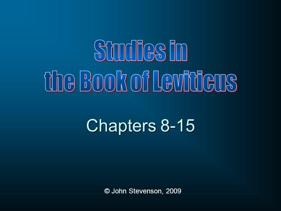 © John Stevenson, 2009 Chapters 8-15