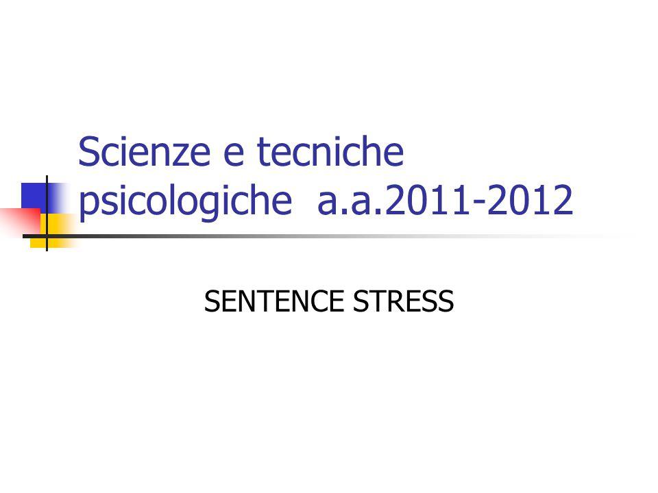Scienze e tecniche psicologiche a.a.2011-2012 SENTENCE STRESS