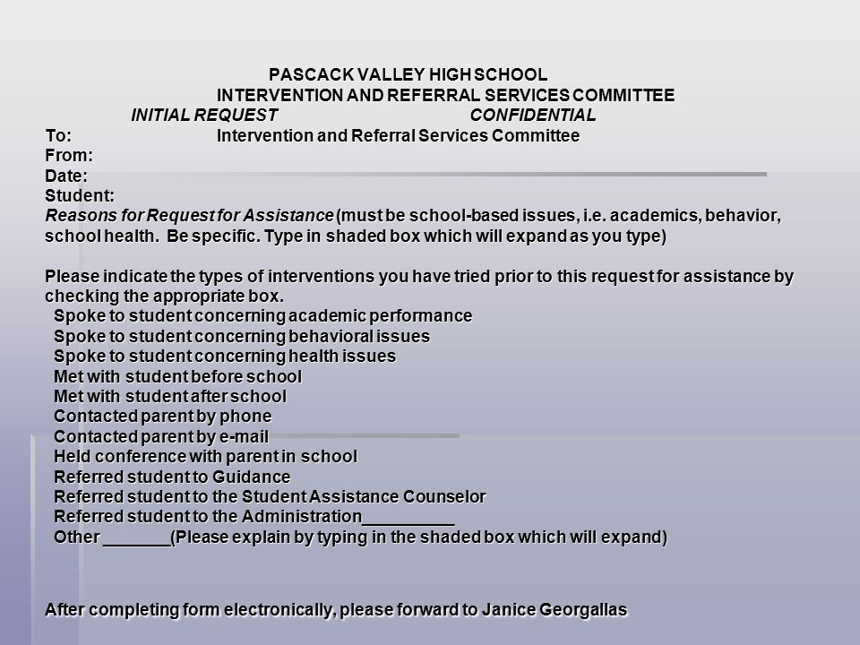 PASCACK VALLEY HIGH SCHOOL INTERVENTION AND REFERRAL SERVICES COMMITTEE INITIAL REQUEST CONFIDENTIAL To:Intervention and Referral Services Committee F