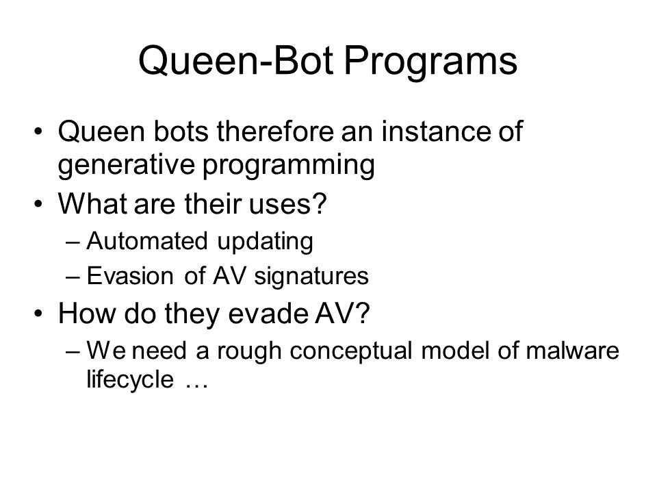 Queen bots therefore an instance of generative programming What are their uses.