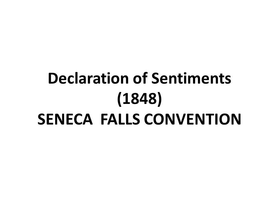 Declaration of Sentiments (1848) SENECA FALLS CONVENTION
