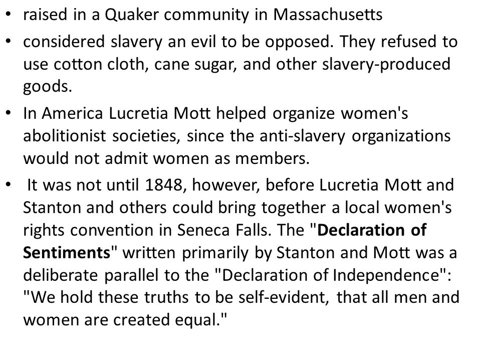 raised in a Quaker community in Massachusetts considered slavery an evil to be opposed.
