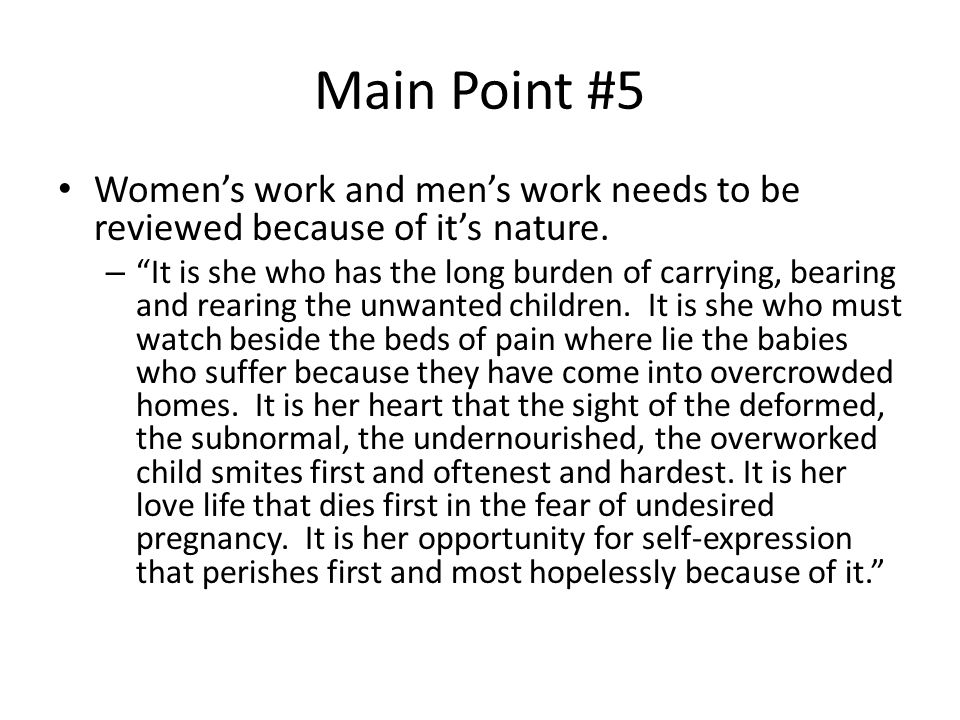 Main Point #5 Women's work and men's work needs to be reviewed because of it's nature.
