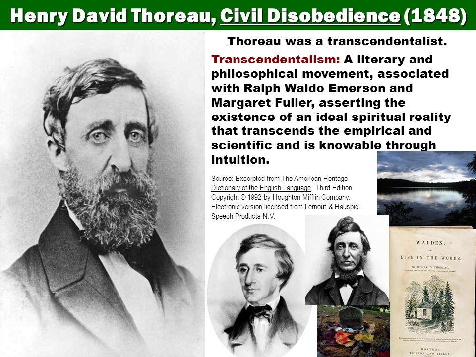 Thoreau was a transcendentalist.