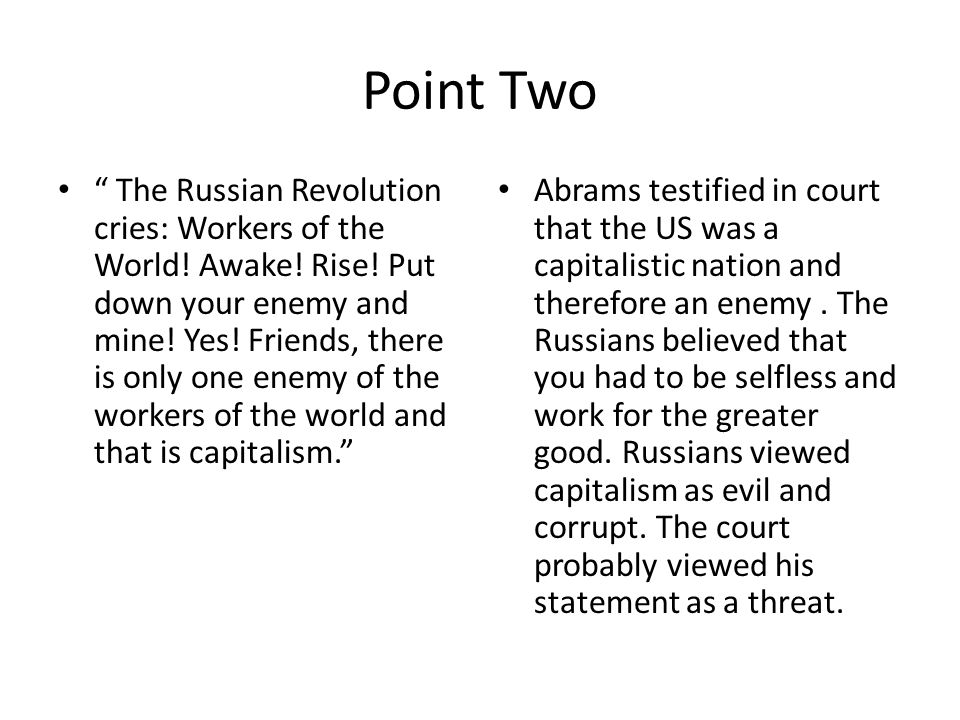 Point Two The Russian Revolution cries: Workers of the World.