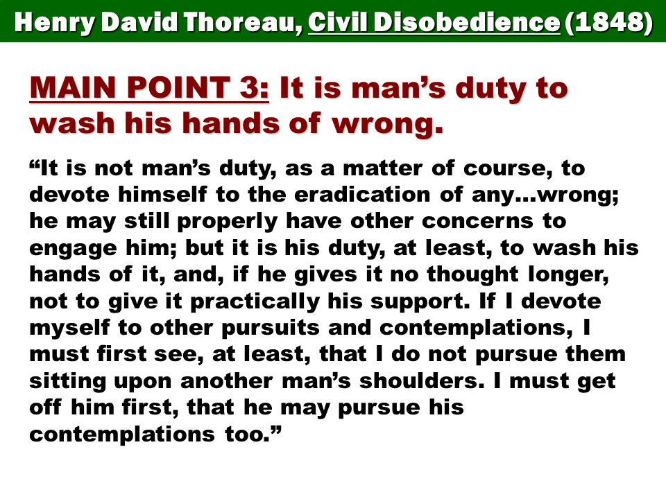 MAIN POINT 3: It is man's duty to wash his hands of wrong.