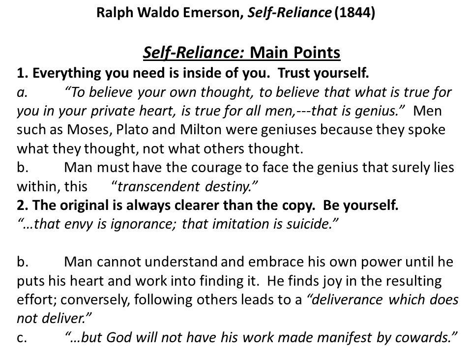 Self-Reliance: Main Points 1.Everything you need is inside of you.