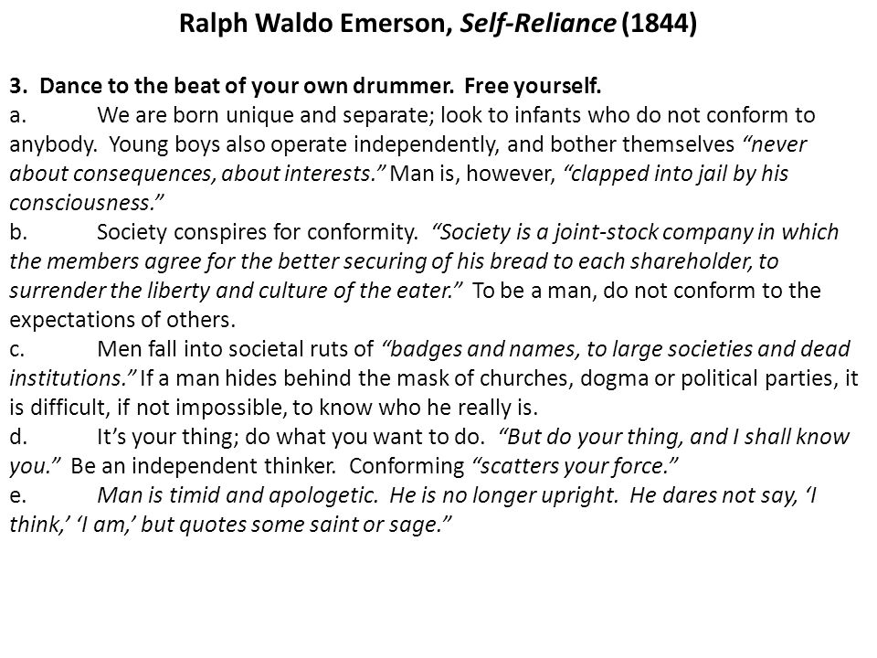 Ralph Waldo Emerson, Self-Reliance (1844) 3.Dance to the beat of your own drummer.