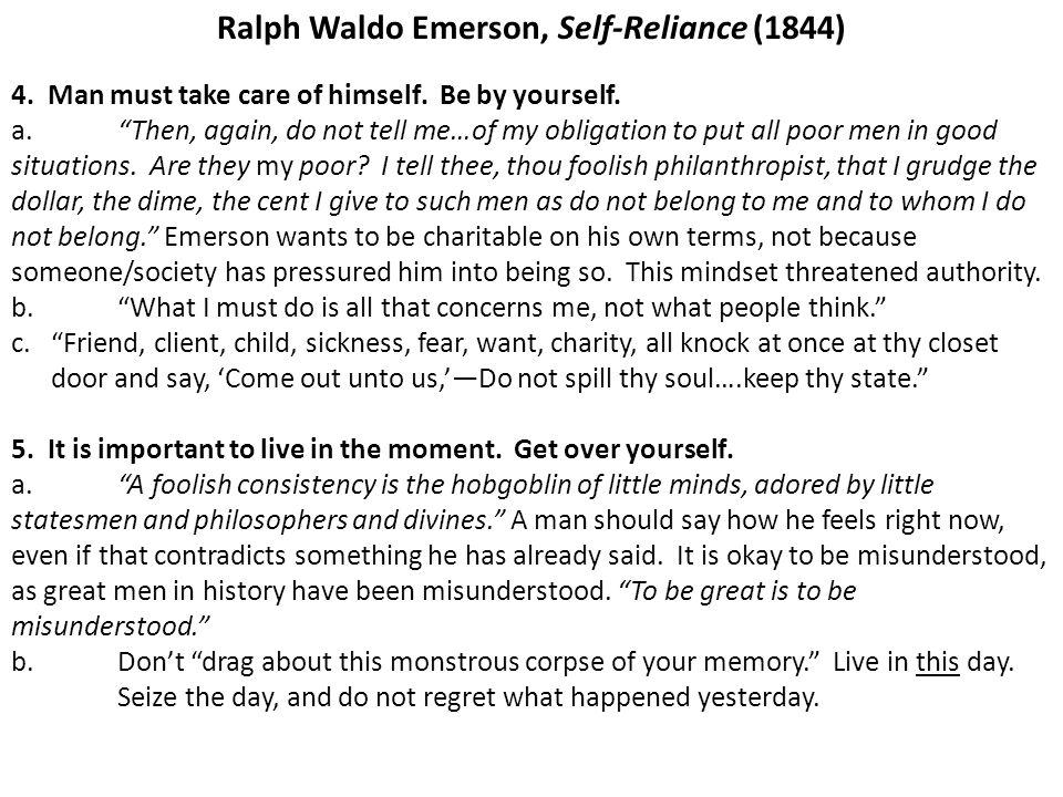 Ralph Waldo Emerson, Self-Reliance (1844) 4.Man must take care of himself.