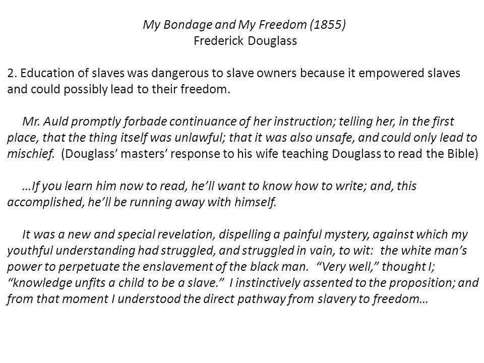 My Bondage and My Freedom (1855) Frederick Douglass 2.