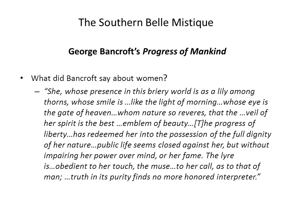 The Southern Belle Mistique What brought about the feminine ideal personified as a Southern Belle .